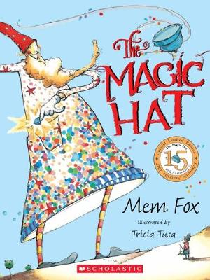 Magic Hat 15th Anniversary Edition by Mem Fox