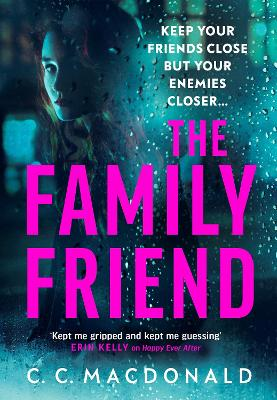 The Family Friend: The gripping twist-filled thriller from the author of Happy Ever After book
