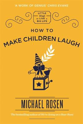 How to Make Children Laugh by Michael Rosen