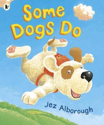 Some Dogs Do by Jez Alborough