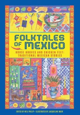 Folktales of Mexico by Neil Philip