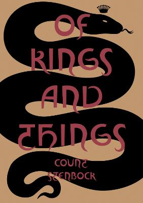 Of Kings and Things - Strange Tales and Decadent Poems by Count Eric Stanislaus Stenbock book