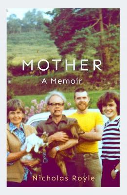 Mother: A Memoir by Nicholas Royle