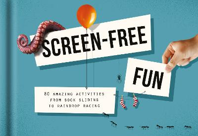Screen-Free Fun: 80 Alternatives to Screen Time by The School of Life