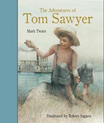 Adventures Of Tom Sawyer by Robert Ingpen