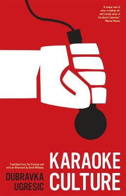 Karaoke Culture by Dubravka Ugresic