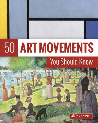 50 Art Movements You Should Know by Rosalind Ormiston