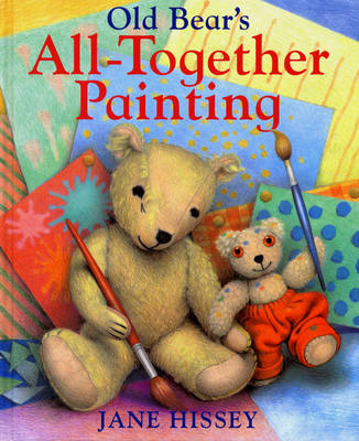 The Old Bear's All-Together Painting by Jane Hissey