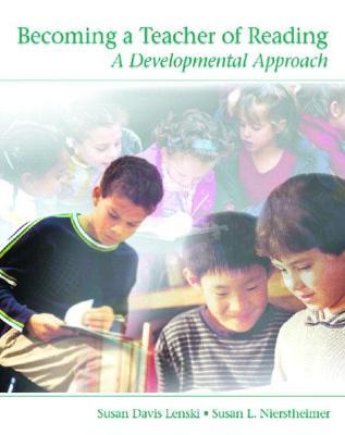 Becoming a Teacher of Reading: A Developmental Approach by Susan Davis Lenski