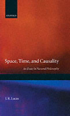 Space, Time and Causality by J. R. Lucas