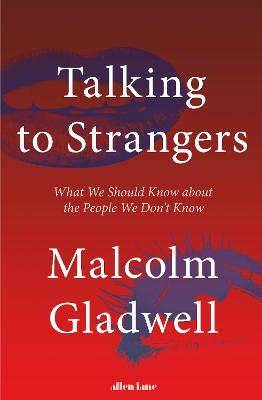 Talking to Strangers: What We Should Know about the People We Don't Know book