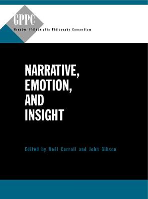 Narrative, Emotion, and Insight by Noel Carroll