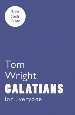 For Everyone Bible Study Guides: Galatians by Tom Wright