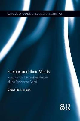 Persons and their Minds: Towards an Integrative Theory of the Mediated Mind book