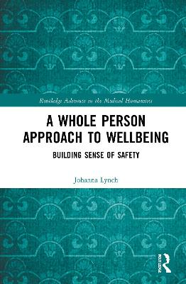 A Whole Person Approach to Wellbeing: Building Sense of Safety book