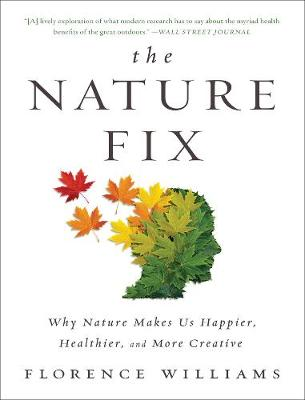 The Nature Fix by Florence Williams