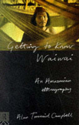 Getting to Know Waiwai by Alan Campbell