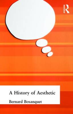 A History of Aesthetic by Bosanquet, Bernard