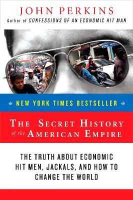 Secret History of the American Empire by John Perkins