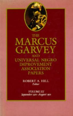 The Marcus Garvey and Universal Negro Improvement Association Papers The Marcus Garvey and Universal Negro Improvement Association Papers, Vol. III Sept.1920-Aug.1921 v. 3 by Marcus Garvey