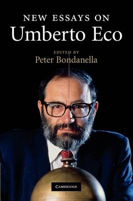 New Essays on Umberto Eco by Peter Bondanella