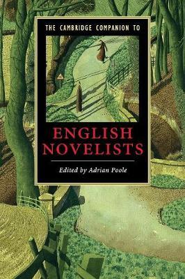 The Cambridge Companion to English Novelists by Adrian Poole