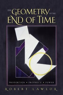 Geometry of the End of Time by Robert Lawlor