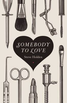 Somebody To Love by Steve Holden