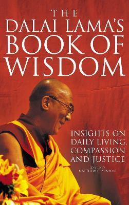The Dalai Lama's Book of Wisdom by Matthew E. Bunson