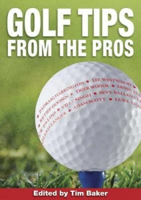 Golf Tips from the Pros by Tim Baker