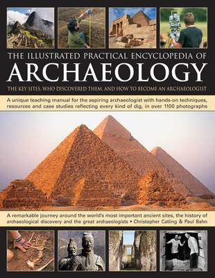 Illustrated Practical Encyclopedia of Archaeology by Chris Catling