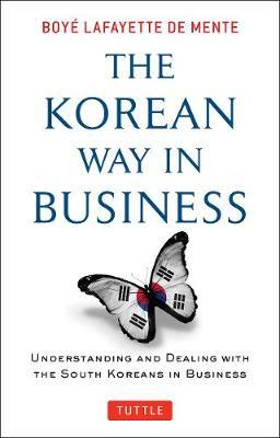 The Korean Way in Business by Boye Lafayette De Mente