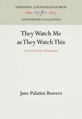 They Watch Me as They Watch This by Jane Bowers