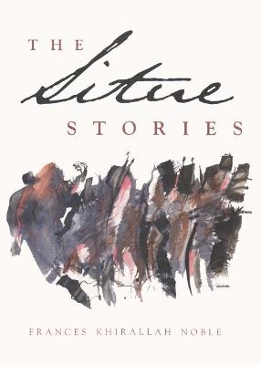Situe Stories by Frances Khirallah Noble