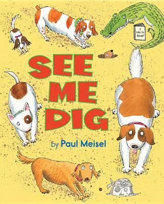 See Me Dig by Paul Meisel