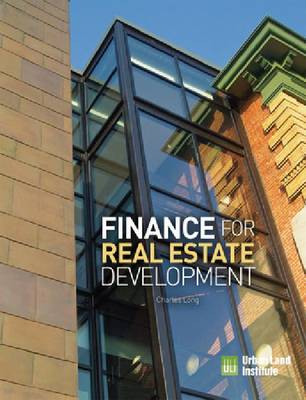 Finance for Real Estate Development by Charles Long