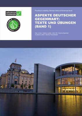 Aspekte Deutscher Gegenwart Practice Book 1: Texte und Ubungen by Alan Jones
