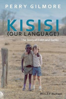 Kisisi (Our Language) by Perry Gilmore