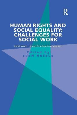 Human Rights and Social Equality: Challenges for Social Work: Social Work-Social Development Volume I book