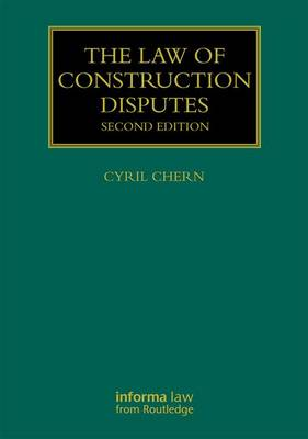 Law of Construction Disputes by Dr. Cyril Chern