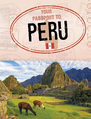 Your Passport to Peru by Ryan Gale