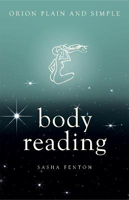 Body Reading, Orion Plain and Simple by Sasha Fenton