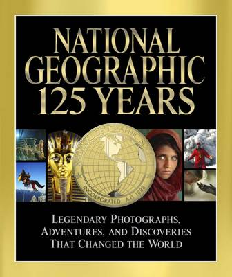 National Geographic 125 Years by Mark Collins Jenkins