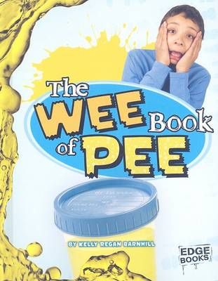 The Wee Book of Pee by Kelly Barnhill