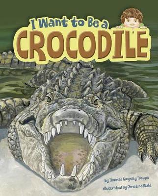 I Want to Be a Crocodile book