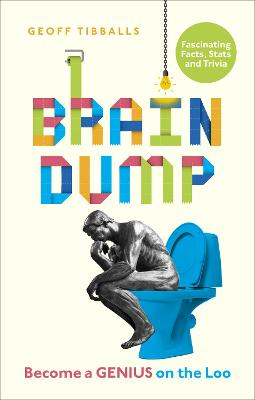Brain Dump: Become a Genius on the Loo by Geoff Tibballs