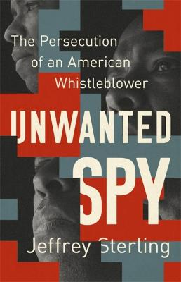 Unwanted Spy: The Persecution of an American Whistleblower book