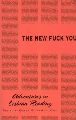 The New Fuck You - Adventures in Lesbian Reading by Eileen Myles