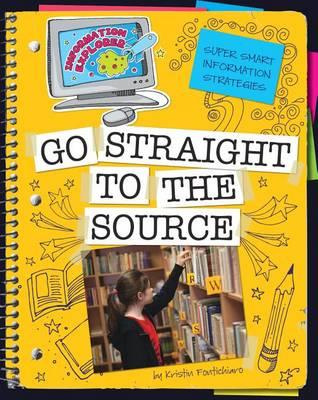 Go Straight to the Source by Kristin Fontichiaro