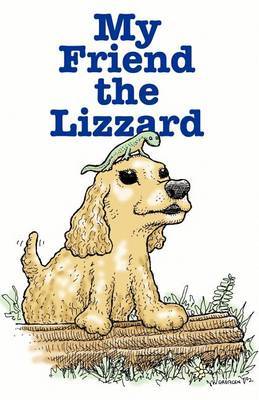 My Friend the Lizzard by Pastor Clarence Welch